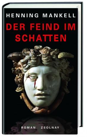 Henning Mankell, «Der Feind im Schatten» (592 Seiten/Verlag Paul Zsolnay)