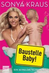 Sonya Kraus Baustelle Baby! (Foto Bastei Lübbe)