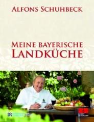 Alfons Schuhbeck Meine Bayerische Landkueche