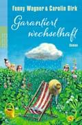 Fanny Wagner & Carolin Birk - Garantiert wechselhaft