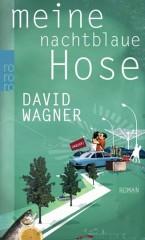 David Wagner meine nachtblaue Hose